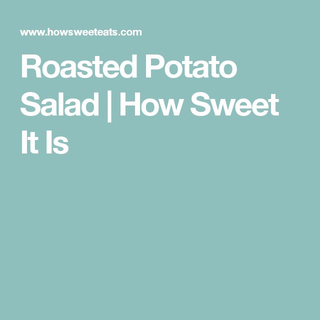 Roasted Potato Salad | How Sweet It Is