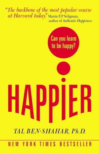 Happier: Can You Learn to be Happy?: Amazon.de: T. Ben-Shahar: Fremdsprachige Bücher
