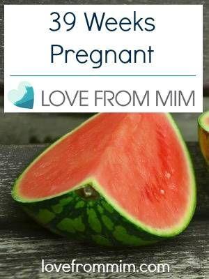 39 weeks of pregnancy – www.lovefrommim.com 39 weeks of pregnancy monitoring Pregnancy Sympt …   – Pregnancy Stuff