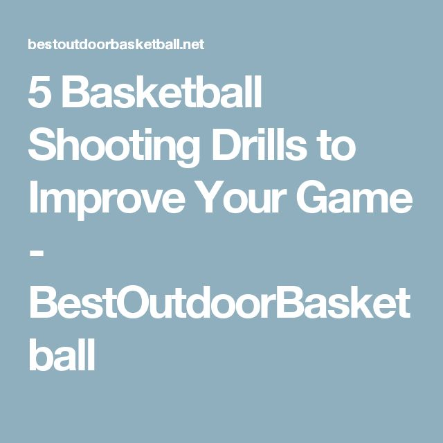 5 Basketball Shooting Drills to Improve Your Game - BestOutdoorBasketball