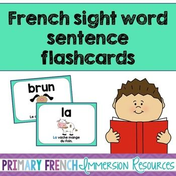 French sight word flashcards - Les mots de haute fréquence. Each card has a simple sentence to go with the sight word. Great to get your French Immersion and Core French students reading and recognizing their sight words!