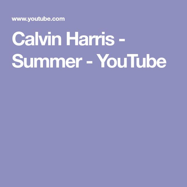 Calvin Harris - Summer - YouTube
