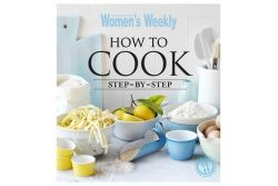 How  To Cook Step By Step by Australian Woman's Weekly