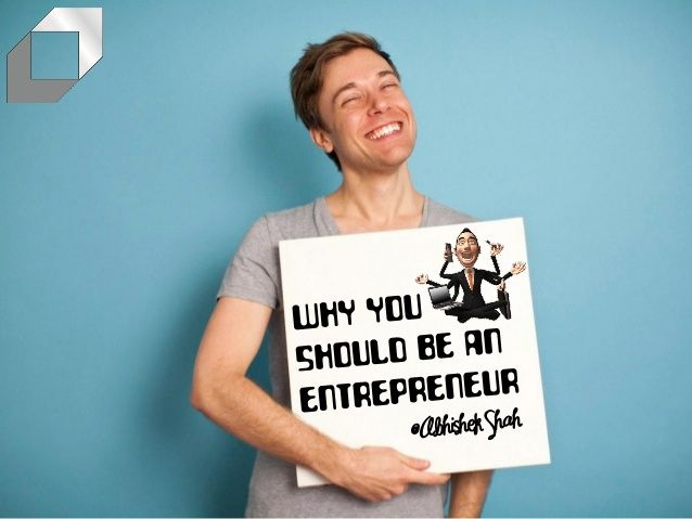Why You Should Be an Entrepreneur [SlideShare]