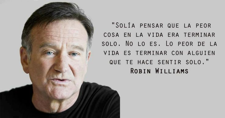 Reflexión Robin Williams: Photos Books, Good Quotes, Life, Solía Pensar, Thinking, Robinwilliam, Spanish Quotes, Robins Williams, Appointment