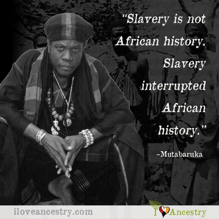 """""""Slavery Is Not African History. Slavery Interrupted"""