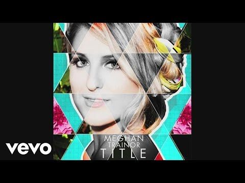 Meghan Trainor - Dear Future Husband (Audio) - YouTube