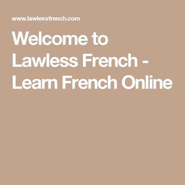 Welcome to Lawless French - Learn French Online
