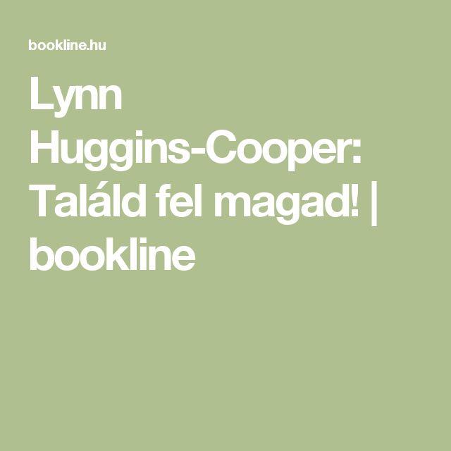 Lynn Huggins-Cooper: Találd fel magad! | bookline