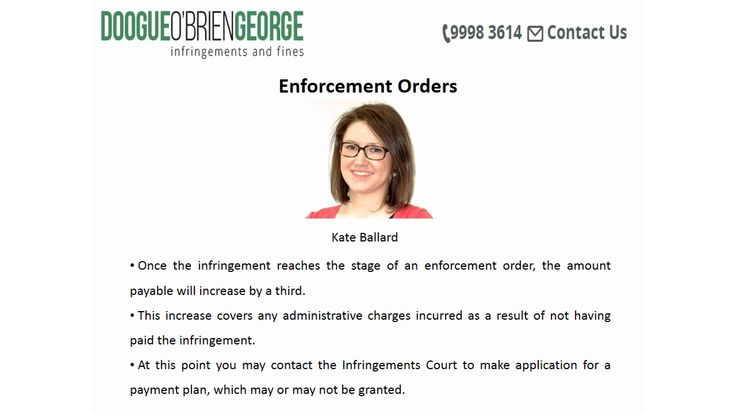 The infringement notice will be the first notice you receive to advise you that you have been in breach of a matter, which can include speeding or red light camera fines issued by Victoria Police; local council or agencies may issue an infringement regarding unpaid ticket you may receive a fine from Civic Compliance. Please contact us. Doogue O'Brien George infringement and fines, Level 5, 221 Queen St. Melbourne, VIC 3000, Phone: (03) 9998 3614, http://www.unpaidfines.com.au/