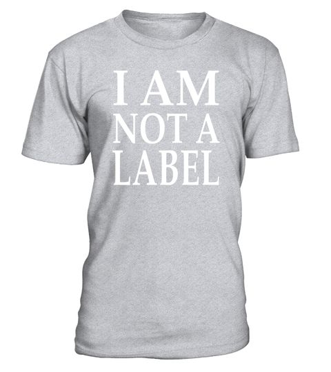 "# I Am Not a Label T-Shirt Support Equality End Prejudice Top .  Special Offer, not available in shops      Comes in a variety of styles and colours      Buy yours now before it is too late!      Secured payment via Visa / Mastercard / Amex / PayPal      How to place an order            Choose the model from the drop-down menu      Click on ""Buy it now""      Choose the size and the quantity      Add your delivery address and bank details      And that's it!      Tags: This tshirt is a great…"
