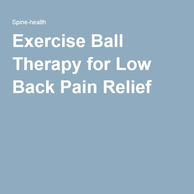 Exercise Ball Therapy for Low Back Pain Relief