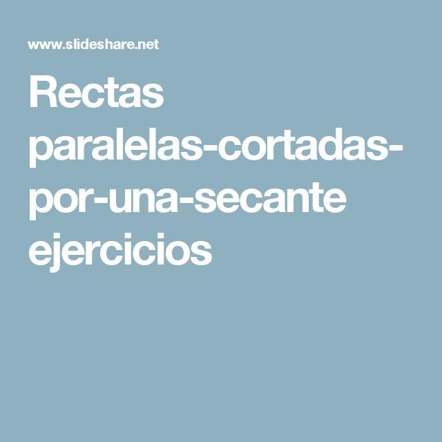 Rectas paralelas-cortadas-por-una-secante ejercicios