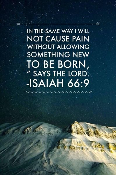 Isaiah 66:9                                                                                                                                                      More