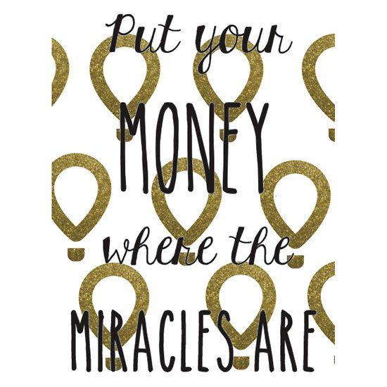 Put your money where the miracles are