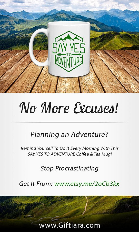 Say Yes To Adventure Mug - No More Excuses! Planning an adventure? Remind Yourself To Do It Every Morning with This SAY YES TO ADVENTURE Coffee & Tea Mug! Stop Procrastinating - get it from our Etsy Shop: etsy.me/2oCb3kx or our website: Giftiara.com #adventure #sayyestoadventure #travel #mountains #mountaineer #hiking #cycling #mountainbiking #paddling #kayaking #paraglading #sports #extreme #nature #climbing #gift #giftiara