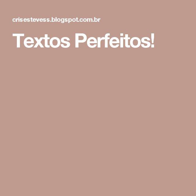 Textos Perfeitos!