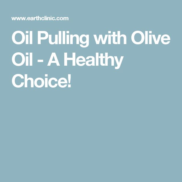 Oil Pulling with Olive Oil - A Healthy Choice!