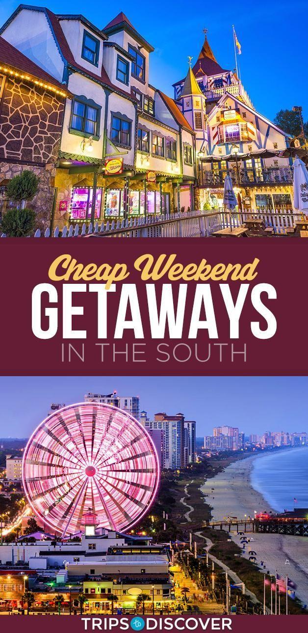11 Cheap Weekend Getaways In The South Cheap Weekend Getaways