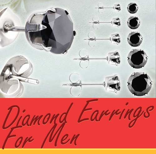 MENS EARRINGS.  Choosing earrings for men   The popularity of diamond earrings for men is on a steady increase. Men today want to make a fashion statement. The growing selection of men's jewelry makes it easier to select diamond earrings that