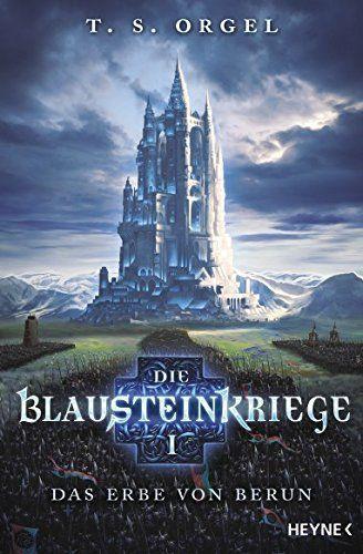 Die Blausteinkriege I: Das Erbe von Berun – High Fantasy von T.S. Orgel