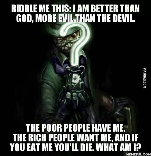 Riddle me this!