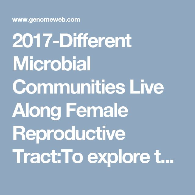 2017-Different Microbial Communities Live Along Female Reproductive Tract:To explore the microbial composition of the female reproductive tract, a BGI-Shenzhen-led team of researchers collected samples from about a hundred women for 16S rRNA sequencing. As the team reported in Nature Communications today, it found that there was a continuum of microbes along the female reproductive tract. The team also found that certain microbes were more common among women with adenomyosis or…