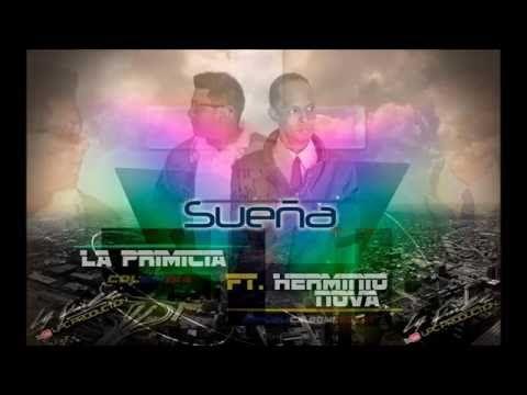 La primicia ft Herminio nova (Sueña)