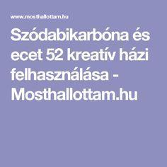 Szódabikarbóna és ecet 52 kreatív házi felhasználása - Mosthallottam.hu