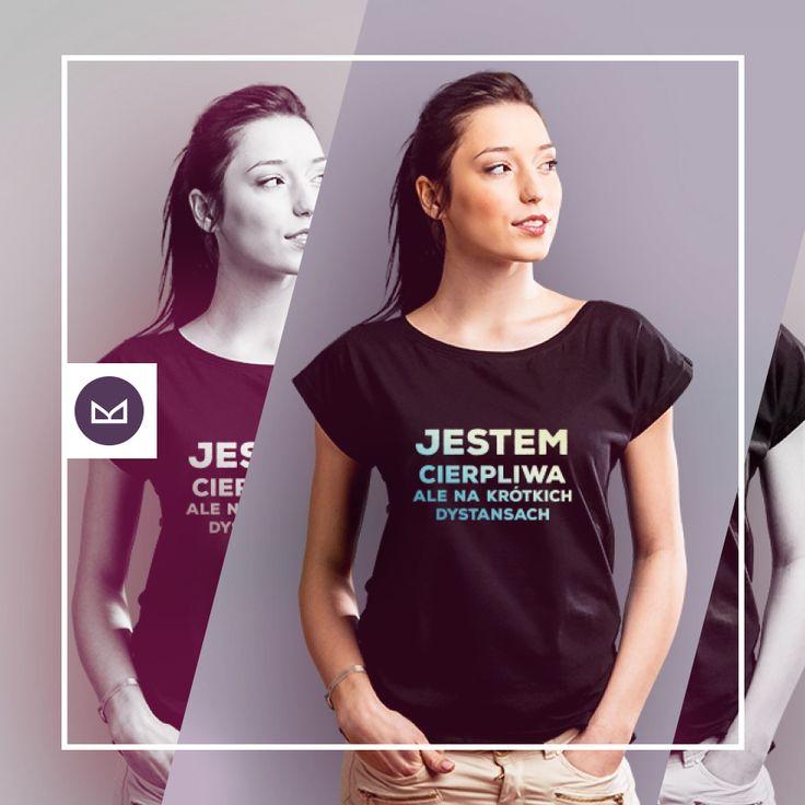 Jestem cierpliwa ale na krótkich dystansach! #koszulkowo #fashion #tshirt #koszulki #clothes #shopping #ubrania #zakupy #camiloca