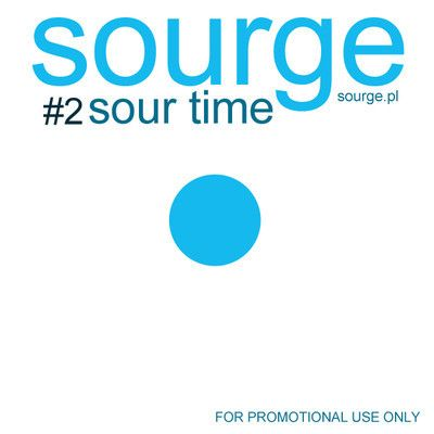 Sourge - Sour Time #2 #soundcloud