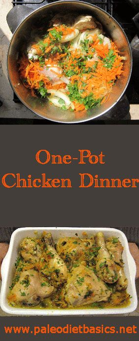 Super simple one-pot chicken dinner.  http://www.paleodietbasics.net/one-pot-meals/