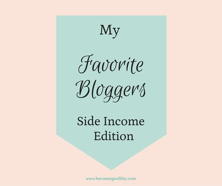 My Favorite Bloggers – Side Income Edition