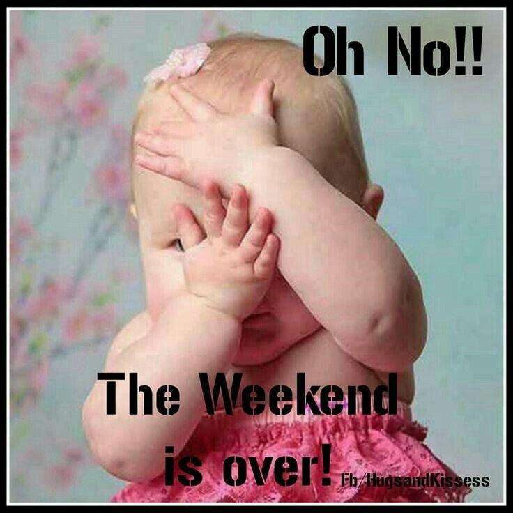 weekend ~ over