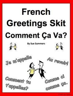 French Greetings Skit / Role Play Comment Ça Va? by Sue Summers - This 2-person skit includes greetings, leave takings, introductions, and asking about feelings. fsl