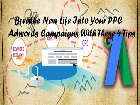 Breathe New Life Into Your PPC Adwords Campaigns With These 4 Tips