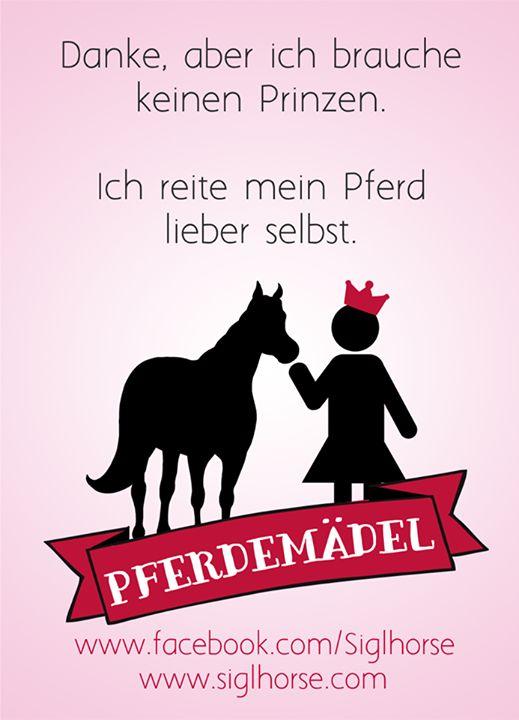 Danke, aber ich brauche keinen Prinzen. Ich reite mein Pferd lieber selbst. Pferdemädel - Pferde Humor