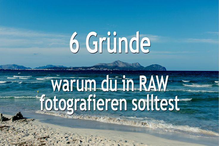 Warum du in RAW fotografieren solltest? Wir haben 6 gute Gründe für dich, warum du genau das tun solltest! Lerne mit uns fotografieren!