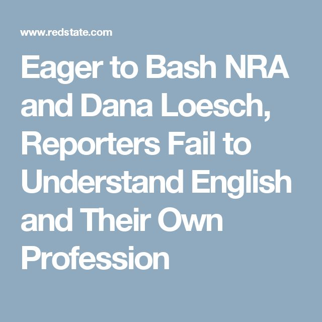 Eager to Bash NRA and Dana Loesch, Reporters Fail to Understand English and Their Own Profession