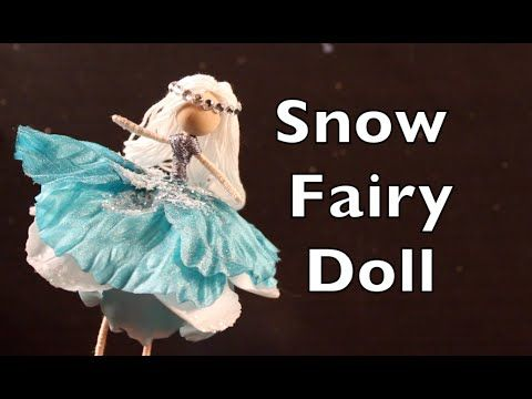 DIY Tutorial On How To Make A Doll With A Snow Fairy Dress - YouTube