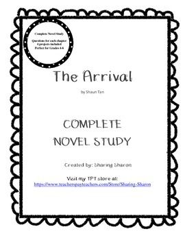 The Arrival by Shaun Tan - A complete novel study created by Sharing Sharon. This is a beautiful novel with no words. It's the perfect novel to share with struggling readers or students who just haven't fallen in love with reading. This book captures the hearts of artistic and visual learners. This package includes full comprehension questions, vocabulary building , critical thinking questions, writing activities as well as 4 culminating projects based on the book.