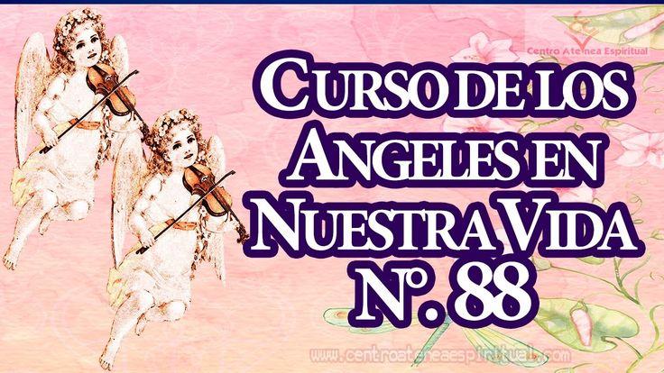 CURSO DE LOS ANGELES EN NUESTRA VIDA NUMERO 88, PROGRAMACIÓN ANGÉLICA NU...