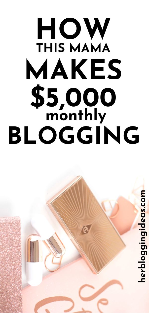 How This Mom Makes $5,000 Per Month Blogging About Her Life