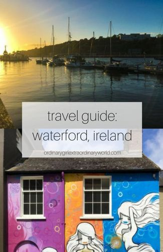 waterford, Ireland travel guide: what to see, what to eat, and what to skip