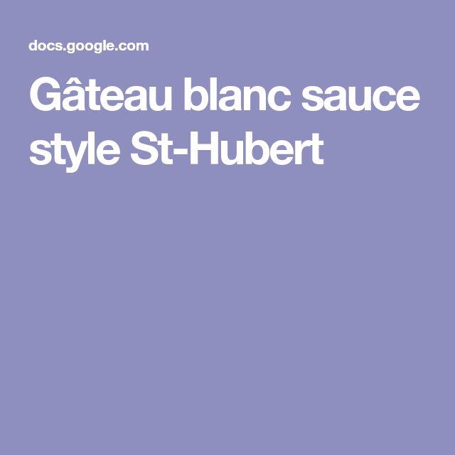 Gâteau blanc sauce style St-Hubert