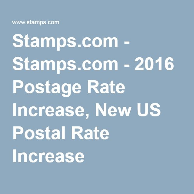 Stamps.com - Stamps.com - 2016 Postage Rate Increase, New US Postal Rate Increase