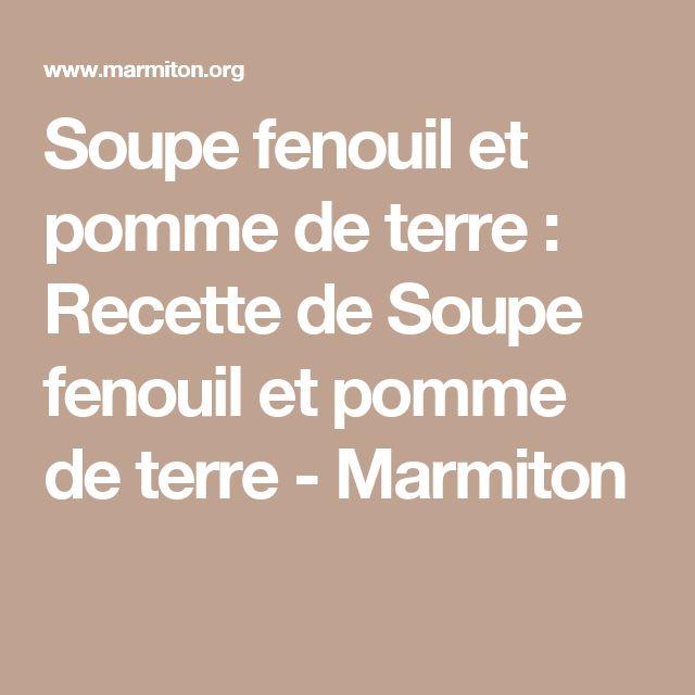 Soupe fenouil et pomme de terre : Recette de Soupe fenouil et pomme de terre - Marmiton