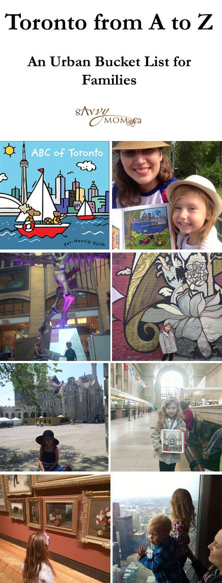 A Toronto Bucket List for Families A is for the Art Gallery of Ontario. B is for the Beaches. C is for CN Tower. We're showing our kids this city we call home and exploring it from top to bottom, east to west, and A to Z. It's a Toronto-themed bucket list and urban adventure.