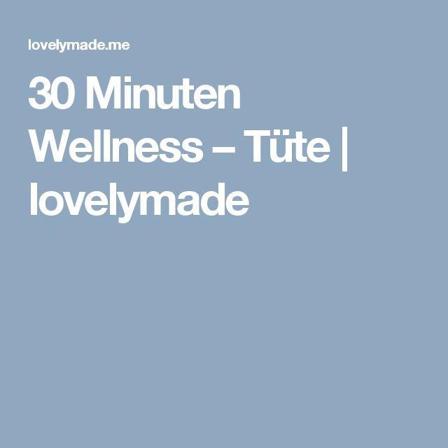 30 Minuten Wellness – Tüte   lovelymade