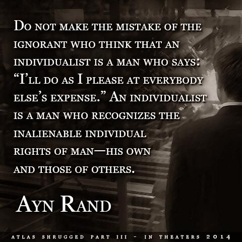 Ayn Rand ... An individualist is a man who recognizes the inalienable individual rights of man...
